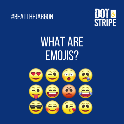 Beat the jargon- What are Emojis?