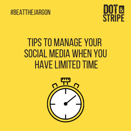 Tips to manage your social media when you have limited time